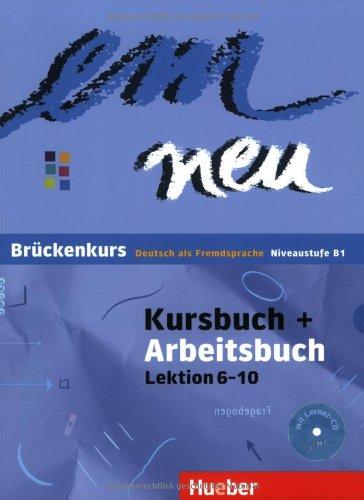 em neu Brckenkurs - Niveaustufe B1 /Kursbuch + Arbeitsbuch, Lektion 6-10 mit Arbeitsbuch-Audio-CD