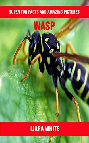Descargar Wasp: Super Fun Facts And Amazing Pictures Epub Gratis