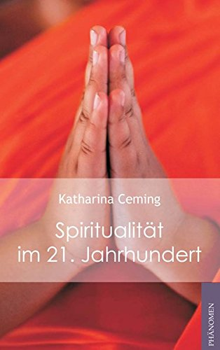 Spiritualität im 21. Jahrhundert