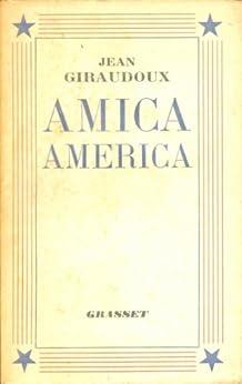 Amica America (Littérature Française) par [Giraudoux, Jean]