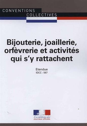 Bijouterie, joaillerie, orfèvrerie et activités qui s'y rattachent - Convention collective nationale étendue 14e édition - Brochure 3051 - IDCC : 567