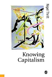 Knowing Capitalism (Published in association with Theory, Culture & Society) by Nigel Thrift (2005-02-16)
