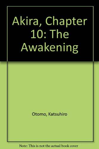 Akira, Chapter 10: The Awakening