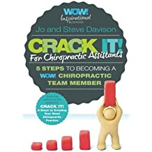 Crack It! For Chiropractic Assistants: 5 Steps To Becoming A WOW! Chiropractic Team Member by Jo Davison (2015-09-22)