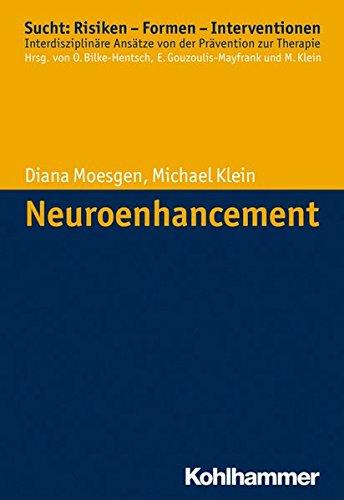 Neuroenhancement (Sucht: Risiken - Formen - Interventionen)
