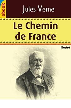 Le Chemin de France (Illustré) par [Verne, Jules]