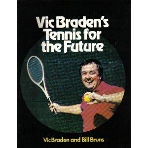 Vic Braden's Tennis for the Future by Vic Braden (1981-07-13) par Vic Braden; Bill Bruns