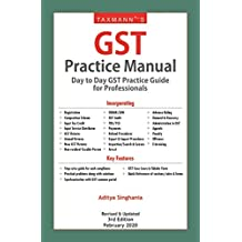Taxmann's GST Practice Manual-Day to Day GST Practice Guide for Professionals (Revised & Updated 3rd Edition February 2020)