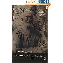 Ghaffar Khan: Nonviolent Badshah of the Pakhtuns