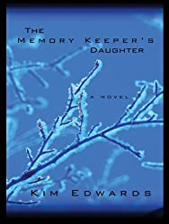 The Memory Keeper's Daughter (Basic) by Kim Edwards (2005-09-23)