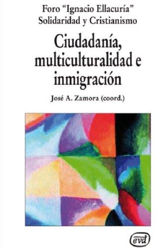 Ciudadanía, multiculturalidad e inmigración por Foro Ignacio Ellacuría Solidaridad Y Cristianismo