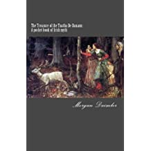 The Treasure of the Tuatha De Danann: A Pocket Book of Irish Myth