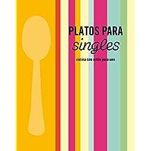 Platos para singles: Cocina con estilo para uno (SABORES)