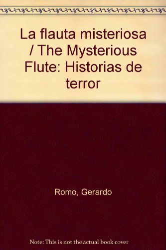 La flauta misteriosa / The Mysterious Flute: Historias de terror