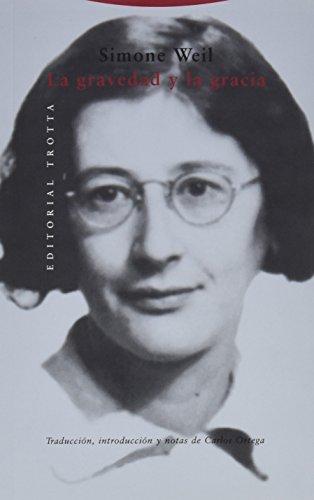 La gravedad y la gracia (Estructuras y Procesos. Religión) por Simone Weil