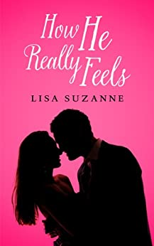 How He Really Feels (He Feels Trilogy Book 1) by [Suzanne, Lisa]