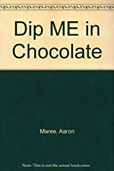 Dip Me in Chocolate