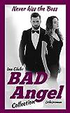 Bad Angel Collection - Never kiss the Boss: Sinnlicher Liebesroman