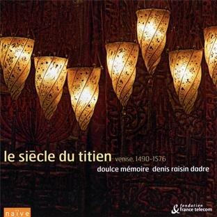 Le Siècle du Titien - Musique à Venise 1490-1576