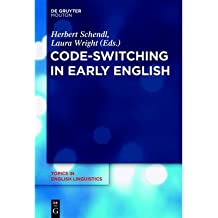 [(Code-Switching in Early English: Volume 76)] [Author: Herbert Schendl] published on (November, 2011)