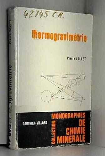 Thermogravimetrie; Etude Critique et Theorique Utilisation, Principaux Usages