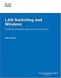 LAN Switching and Wireless, CCNA Exploration Labs and Study Guide by Allan Johnson (2008-05-02)