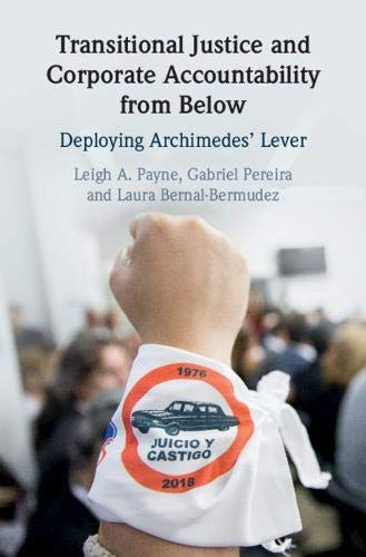 Transitional Justice and Corporate Accountability from Below: Deploying Archimedes' Lever (English Edition)