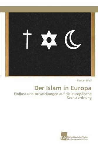 Der Islam in Europa by Wolf Florian (2016-01-14)