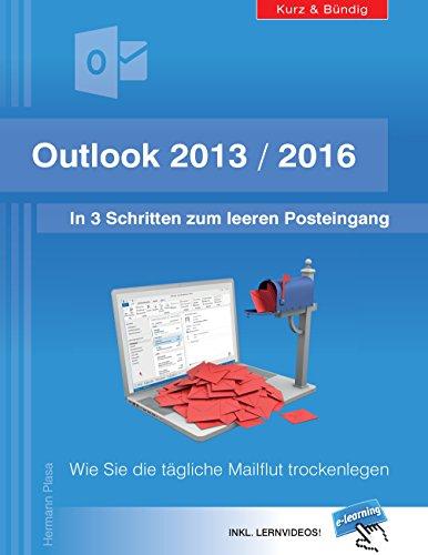 Outlook 2013/2016: In 3 Schritten zum leeren Posteingang: Wie Sie die tägliche Mailflut trockenlegen