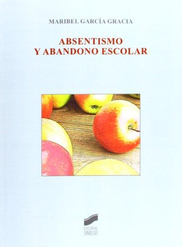 Absentismo y abandono escolar (Biblioteca De Educacion)