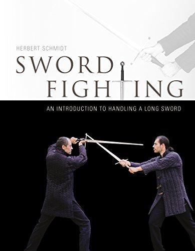 Sword Fighting: An Introduction to handling a Long Sword por Herbert Schmidt