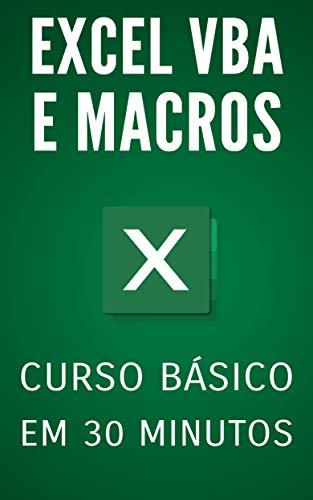 Excel VBA e Macros: Curso Básico em 30 Minutos (Portuguese Edition) por Robert S.T. Schultz