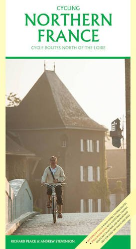 Cycling Northern France: Cycle Routes North of the Loire por Andrew Stevenson