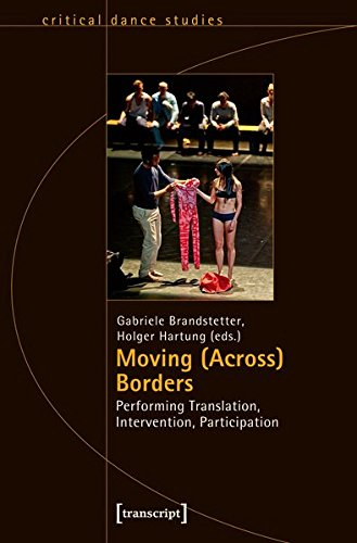 Moving (Across) Borders: Performing Translation, Intervention, Participation (TanzScripte)