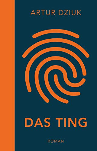 Buchseite und Rezensionen zu 'Das Ting: Roman (dtv bold)' von Artur Dziuk