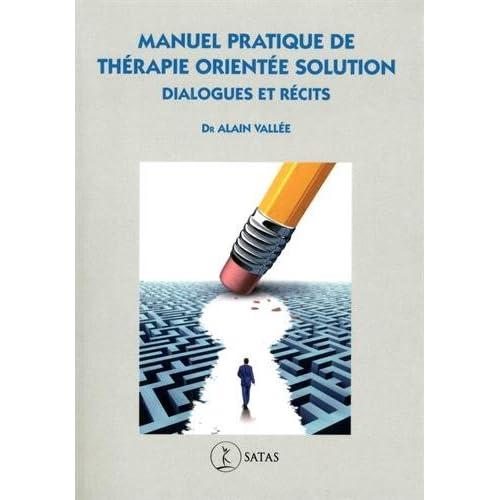 Manuel pratique de Thérapie Orientée Solution : Dialogues et récits