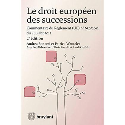 Le droit européen des successions: Commentaire du Règlement nº650/2012 du 4 juillet 2012