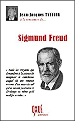 A la rencontre de... Sigmund Freud