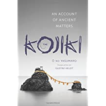 The Kojiki: An Account of Ancient Matters (Translations from the Asian Classics (Paperback))