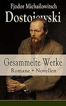 gesammelte-werke-romane-novellen-schuld-und-shne-die-brder-karamasow-der-spieler-der-idiot-die-dmonen-der-doppelgnger-der-jngling-und-hochzeit-ein-werdender-und-mehr