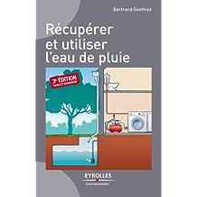 Récupérer et utiliser l'eau de pluie - 3e édition