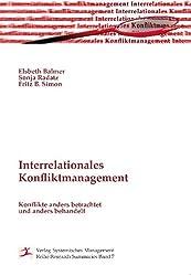 Interrelationales Konfliktmanagement: Konflikte anders betrachtet und anders behandelt