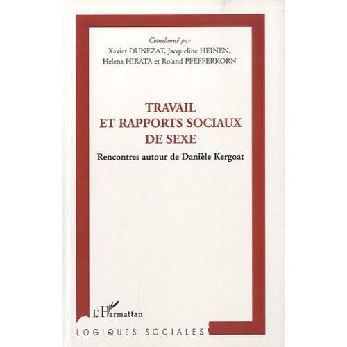 Travail et rapports sociaux de sexe : Rencontres autour de Danièle Kergoat (Logiques sociales)