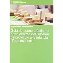 Guia de bones pràctiques per a centres del Sistema de protecció a la infància i l'adolescència (Infància i adolescència)