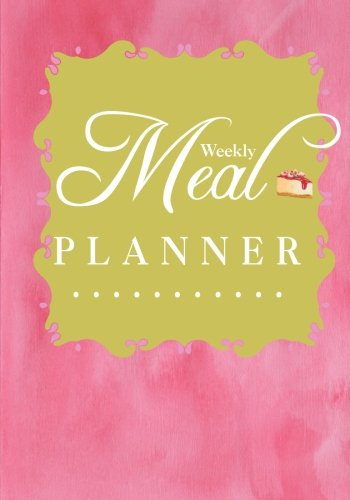 "Weekly Meal Planner: Menu Planner with Grocery List Planner with Grocery List [ Softback * Large (7"" x 10"") * 52 Spacious Records & more ] (Food Planners)"