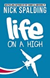 Life... On A High by Nick Spalding