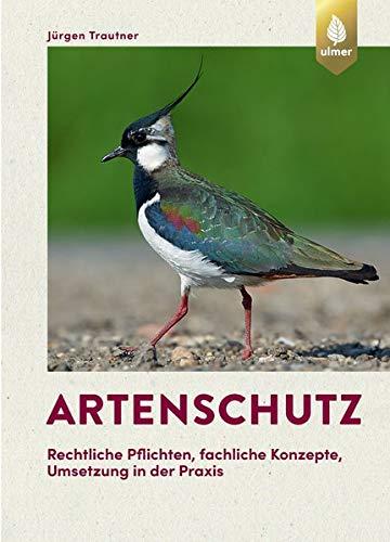 Artenschutz: Rechtliche Pflichten, fachliche Konzepte, Umsetzung in der Praxis