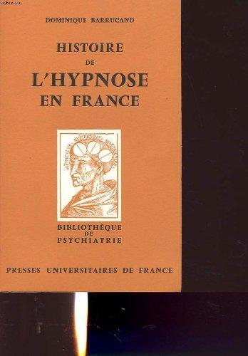 Histoire de l hypnose en france par DOMINIQUE BARRUCAUD