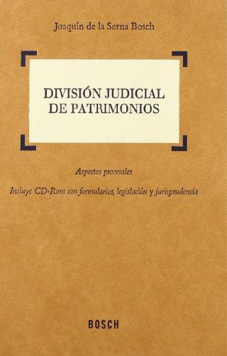 División judicial de patrimonios: Aspectos procesales. Incluye CD-Rom con formularios, legislación y jurisprudencia