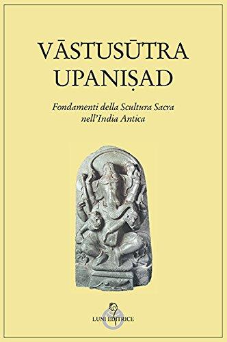 Vastusutra Upanisad. Fondamenti della scultura sacra in India (Tradizioni)